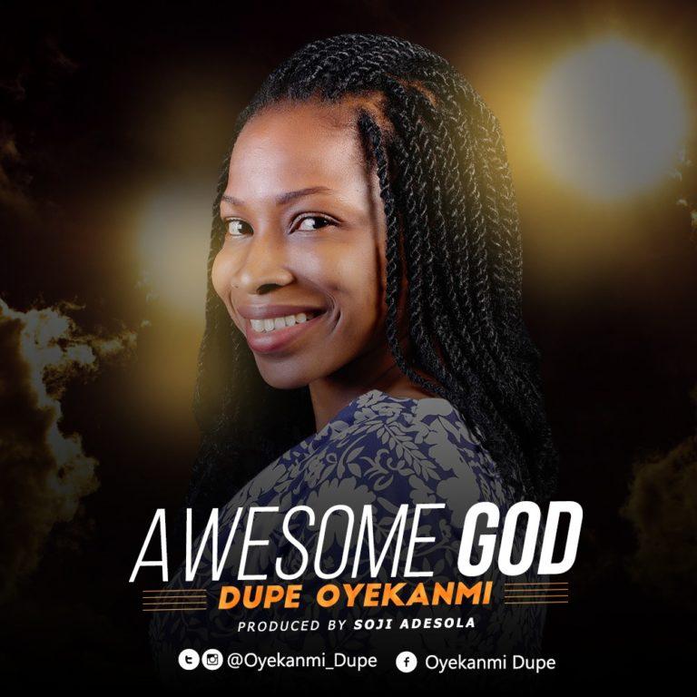 [AUDIO]Dupe Oyekanmi – Awesome God