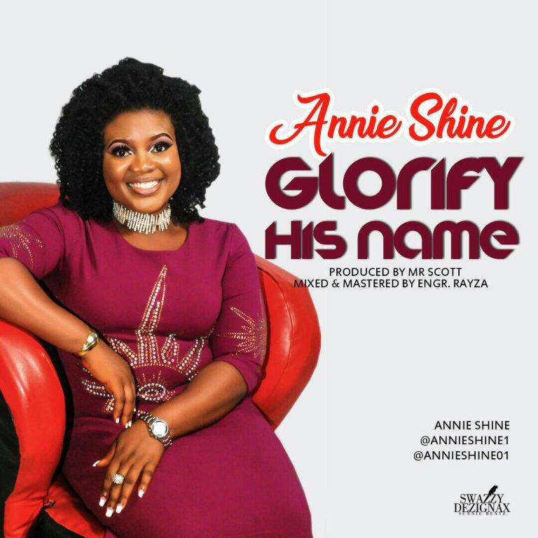 [AUDIO] Annie Shine – Glorify His Name