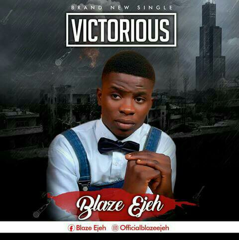 Blaze Ejeh – Victorious