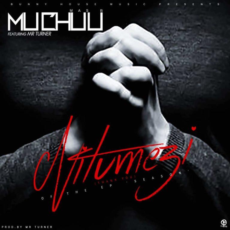 Muchuu Ft Mr Turner – Nitumezi (Thank You)