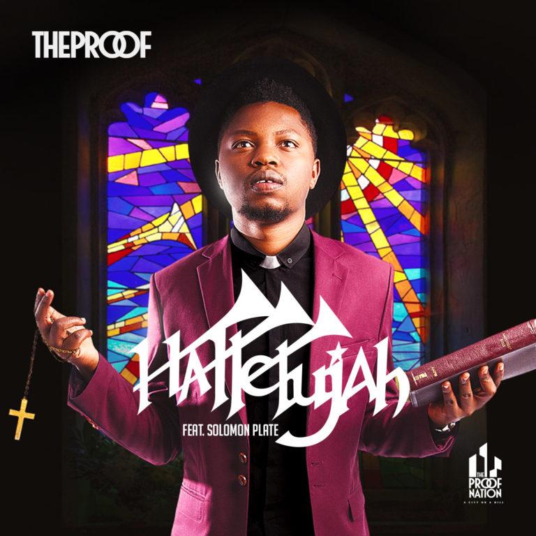 """TheProof ft. Solomon Plate – """"Hallelujah"""""""