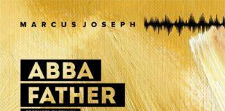 Marcus Joseph – Abba Father