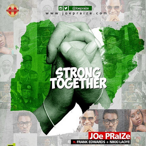 Joe Praize – Strong Together ft. Frank Edwards, Nikki Laoye