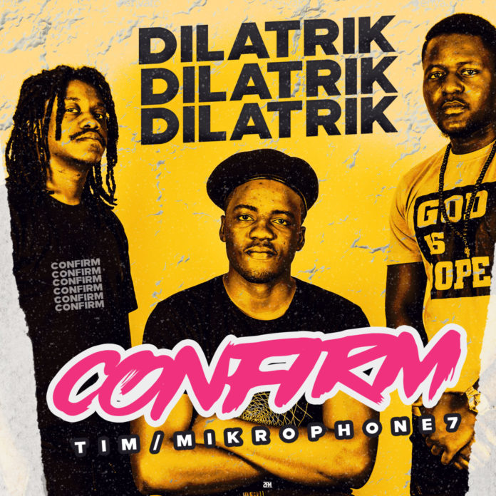 Dilatrik - Confirm ft. Tim - Mikrophone 7
