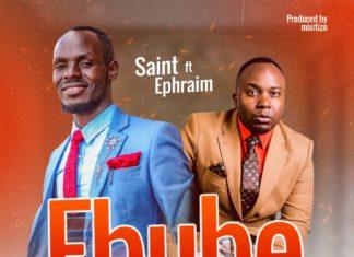 "Saint ft. Ephraim - ""Ebube (Mighty Warrior)"""