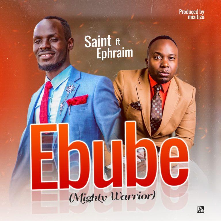 "Saint ft. Ephraim – ""Ebube (Mighty Warrior)"""