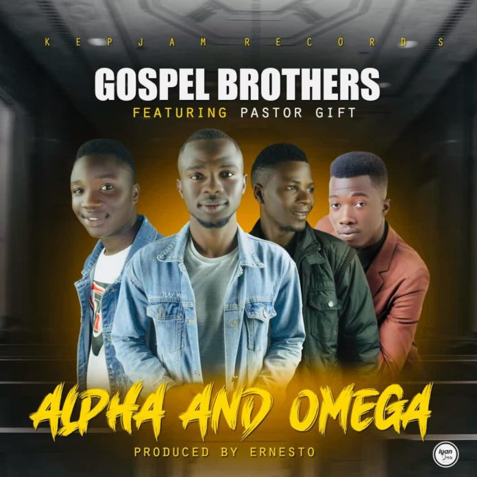 Gospel Brothers ft pastor Gift - Alpha and Omega