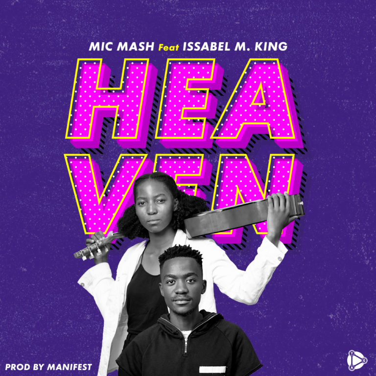Mic Mash – Heaven ft Issabel M King