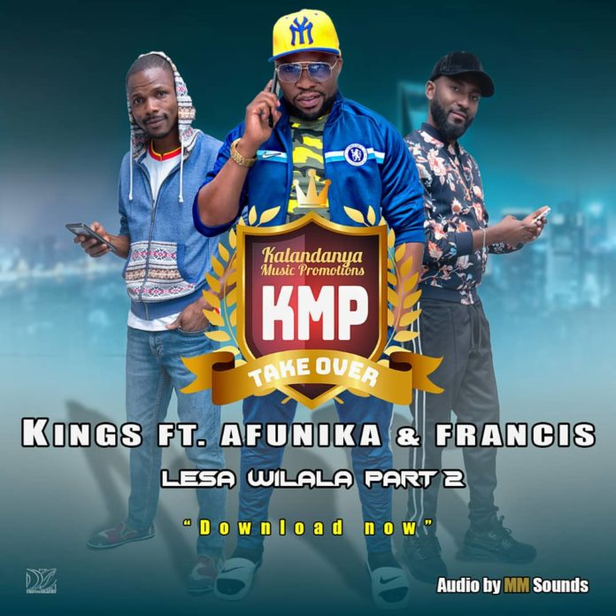 Kings ft Afunika & Francis – Lesa Wilala Part 2