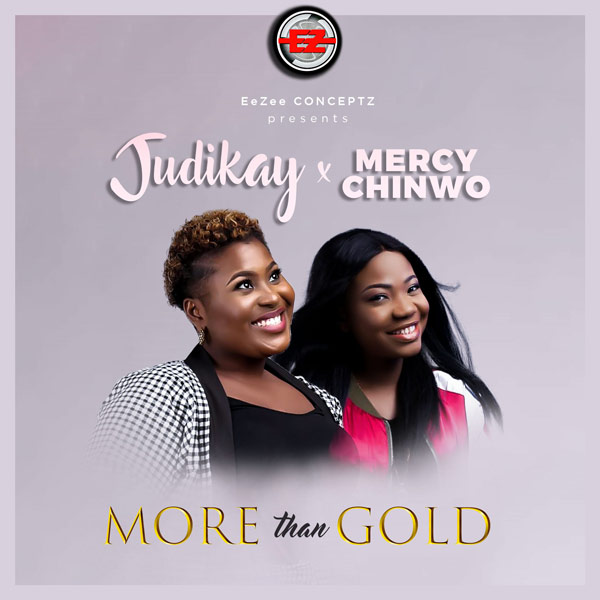 Mercy Chinwo & Judikay-More Than Gold