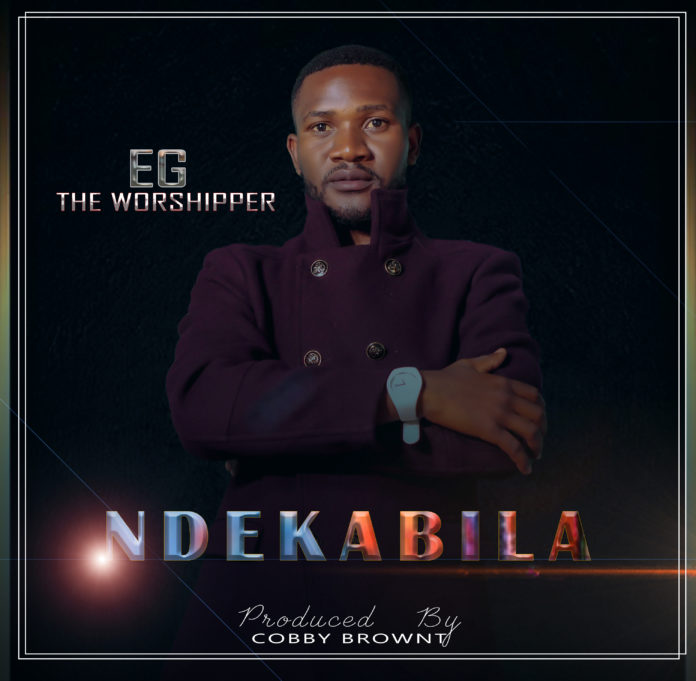 EG The Worshipper - Ndekabila
