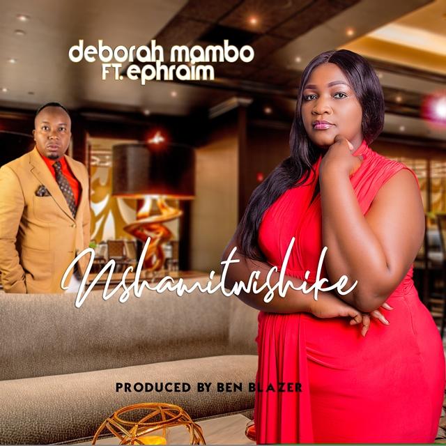Deborah Mambo Nshamitwishike - Feat. Ephraim