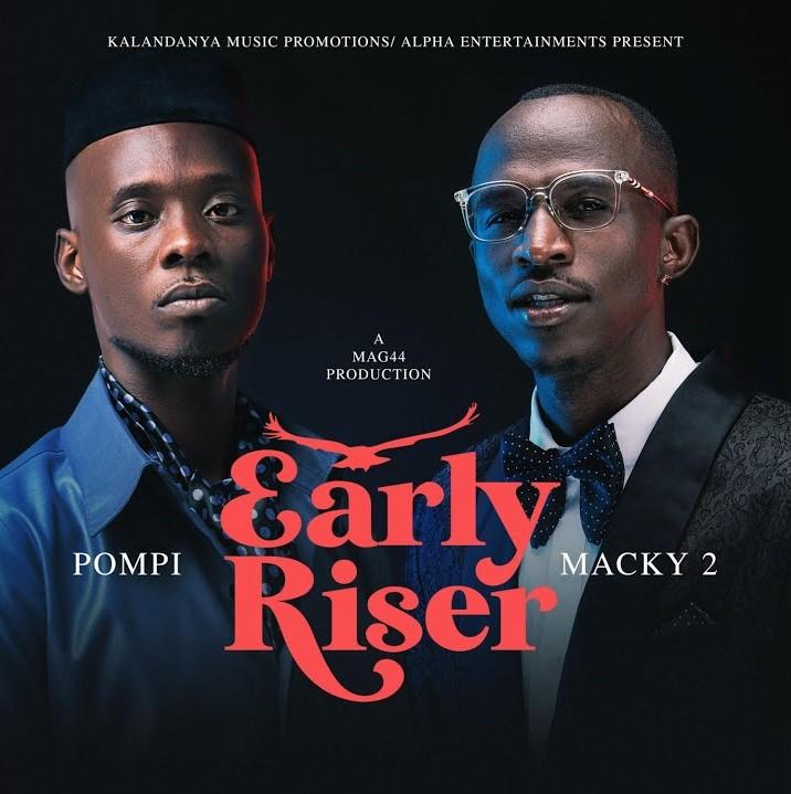 "Macky 2 ft. Pompi – ""Early Riser (Waulesi Asadye)"""
