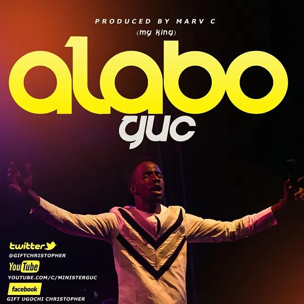 GUC – Alabo (My King)