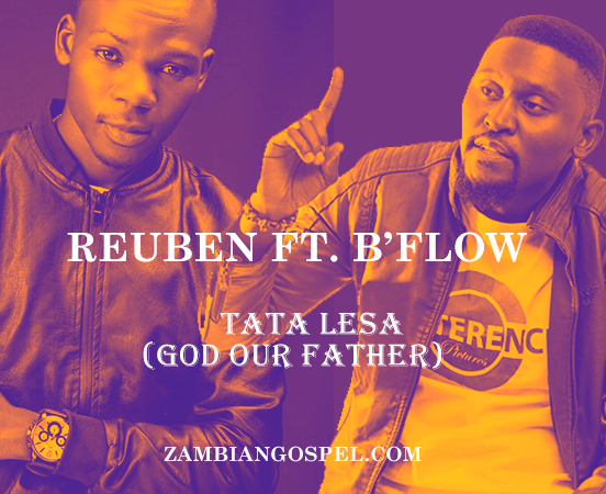 "Reuben ft. B'Flow – ""Tata Lesa (God Our Father)"