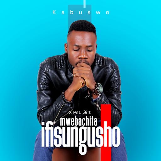 Kabuswe – Mwebachita Ifisungusho