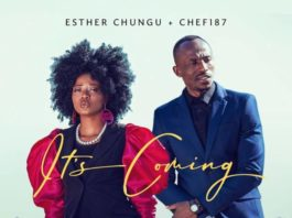 Gospel musician Esther Chungu features amazing Rap act from the secular space Chef 187 on her brand new song titled Its Coming
