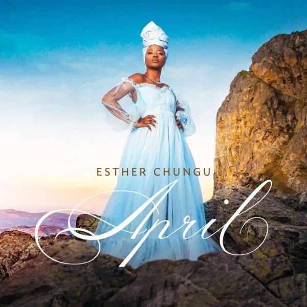 Esther Chungu April Album Out Now (Pre-Order)