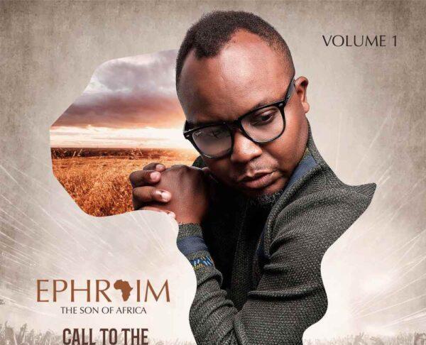 Ephraim – Call to The Nations Album (Vol 1)