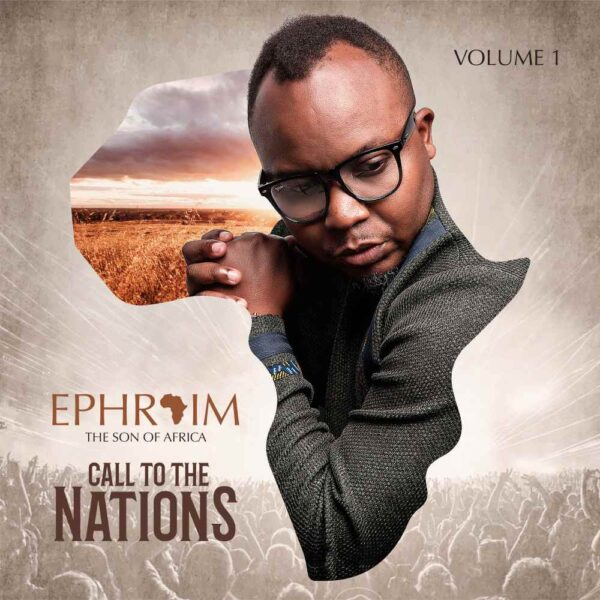 Ephraim – Call to The Nations Album (Vol 1)