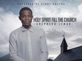 Shepherd Lemba - Holy Spirit Fill The Church