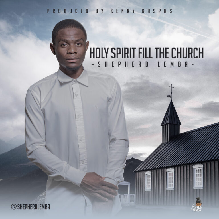 Shepherd Lemba – Holy Spirit Fill The Church