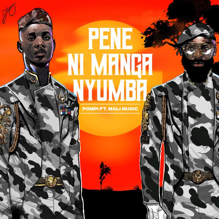 Pompi – Pene Nimanga Nyumba Ft Mali Music