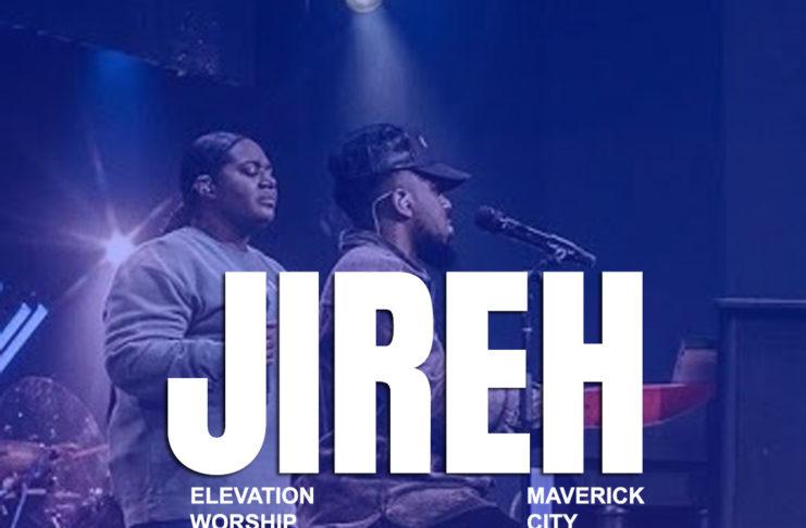 Jireh MaveriJireh Maverick City mp3 Downloadck City mp3 Download